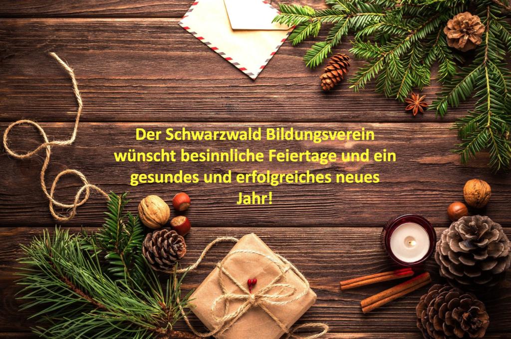 Der Schwarzwald Bildungsverein wünscht besinnliche Feiertage und ein gesundes und erfolgreiches neues Jahr!